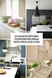 quartz kitchen countertops ideas with pros and cons cover
