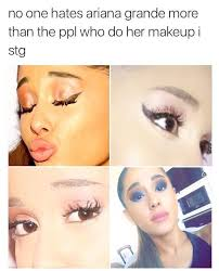 ariana grande that makeup though