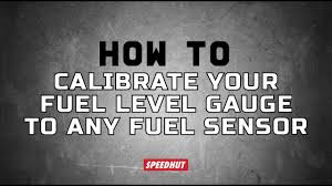 how to calibrate your fuel level gauge to any fuel sensor