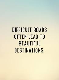 Download Difficult Roads Often Lead To Beautiful Destinations Short Stunning Inspirational Success Pics Download