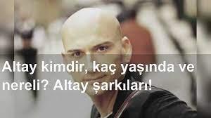 Altay kimdir, kaç yaşında ve nereli? Altay şarkıları! - YouTube