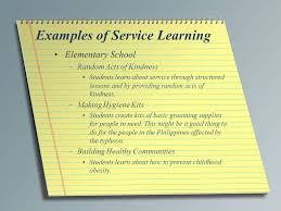 Examples of Service Learning Elementary School Random Acts of Kindness Students learn about service through SlidePlayer