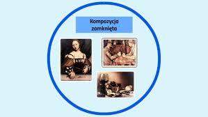 Znalezione obrazy dla zapytania: kompozycja zamknieta