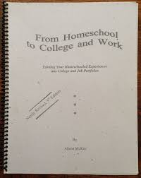 from homeschool to college and work turning your homeschooled from homeschool to college and work turning your homeschooled experiences into college and job portfolios alison mckee 9780965780636 com books