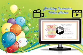 Electronic Birthday Invite Birthday Invitation Video Maker App