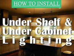 full image for how to hardwire under cabinet lighting how to install kitchen under cabinet