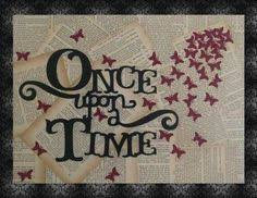 once upon a time upcycled repurposed book page art