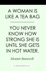 Eleanor Roosevelt Quote Tea Bag 30 Inspirational Female Quotes To