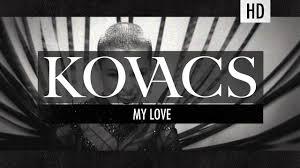 Kovacs - <b>My Love</b> (Official Video) - YouTube