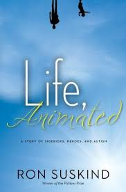 Life Animated A Story Of Sidekicks Heroes And Autism By Ron Suskind