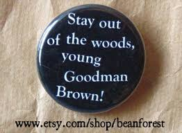 best college comp literary analysis comparison essays images  stay out of the woods young goodman brown nathaniel hawthorne