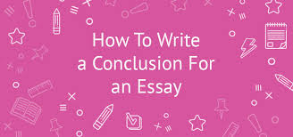 how to write a conclusion for an essay ultimate guide how to write a conclusion for an essay