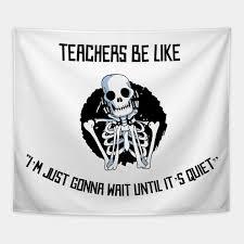 teachers be like im just gonna wait till its quiet. Unique Till 2936260 0 On Teachers Be Like Im Just Gonna Wait Till Its Quiet
