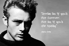 Dream As If You Ll Live Forever James Dean Quote Best Of BeINcom On Twitter Dream As If You'll Live Forever Live As If