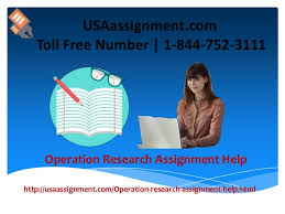 operations management assignment help  usaassignment com toll number 1 844 752 3111 operation research