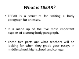 how to write an awesome body paragraph ppt video online what is tbear tbear is a structure for writing a body paragraph for an essay