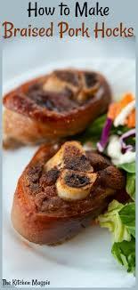 braised ham hocks the kitchen magpie