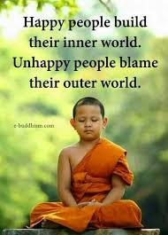 Happy People Build Their Inner World Unhappy People Blame Their Delectable Quotes By Buddha