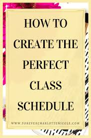 create college class schedule how to create the perfect college class schedule kids