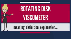 What Is Rotating Disk Viscometer What Does Rotating Disk Viscometer Mean