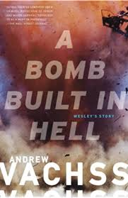 A Bomb Built in Hell: Wesley's Story (Vintage Crime/Black Lizard) - Kindle  edition by Vachss, Andrew. Literature & Fiction Kindle eBooks @ Amazon.com.