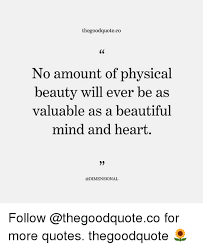 Physical Beauty Quotes Best of Thegoodquoteco C24 No Amount Of Physical Beauty Will Ever Be As
