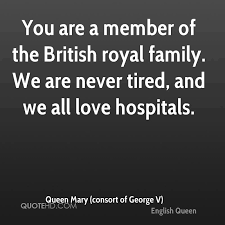 Queen Quotes Awesome Queen Mary Consort Of George V Quotes QuoteHD