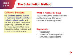 equations simultaneous equations 2 topic 5 1 2 the substitution method california standard 9 0 students solve a system
