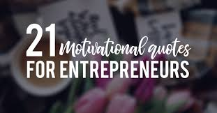 Motivational Quotes For Entrepreneurs New 48 Motivational Quotes For Entrepreneurs Printaura Blog