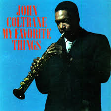 <b>My</b> Favorite Things - Album by <b>John Coltrane</b> | Spotify