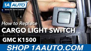 how to replace install cargo lamp switch gmc sierra buy how to replace install cargo lamp switch 1996 gmc sierra buy quality auto parts at 1aauto com
