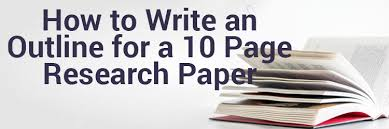 steps to write a page research paper outline ease steps to write a 10 page research paper outline ease com