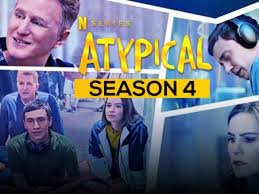 Atypical Season 4 Release Date, Cast ...