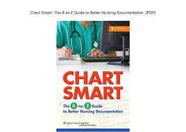 Chart Smart The A To Z Guide To Better Nursing