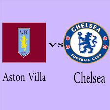 Chelsea vs Aston Villa live