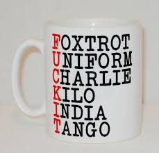 The symbol from the international phonetic alphabet (ipa), as used in phonetic transcriptions in modern dictionaries for english learners — that is, in a. Foxtrot Uniform Charlie Kilo Mug Can Personalise Phonetic Alphabet Rude Gift Off For Sale Ebay