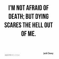 Quotes About Dying Mesmerizing Jack Cleary Quotes QuoteHD
