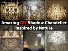Diy Chandelier Amazing Diy Shadow Chandelier Inspired By Nature Diy Crafts