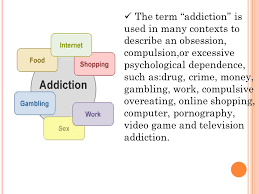 "internet addiction ppt video online  5 the term ""addiction"" is used in many contexts to describe an obsession compulsion or excessive psychological dependence such as drug crime money"