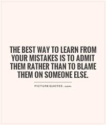 Learning From Mistakes Quotes Beauteous Learn From Your Mistakes Quotes Sayings Learn From Your Mistakes
