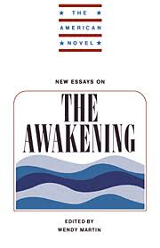 new essays on the awakening edited by wendy martin new essays on the awakening