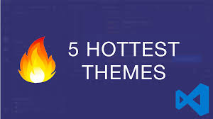 6 Hottest Vs Code Themes To Use In 2019 Scotch Io