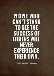 Envy Quotes Amazing People Who Can`t Stand To See The Success Of Others Will Never