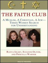 Faith Club: A Muslim, A Christian, A Jew---Three Women Search for  Understanding Audio book by Ranya Idliby, Suzanne Oliver, Priscilla Warner  | Audiobooks.net