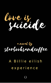 Love Is Suicide A Billie Eilish Fan Fic Chapter 1 Parties And