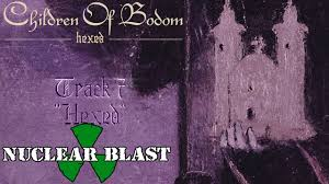 """<b>CHILDREN OF BODOM</b> - """"<b>Hexed</b>"""" (OFFICIAL TRACK BY TRACK #7 ..."""