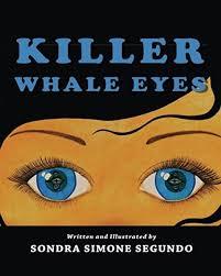 Amazon.com: Killer Whale Eyes (9780985312954): Segundo ...