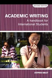 academic writing stephen bailey academic writing a handbook for international students second edition writing essays and dissertations can be a
