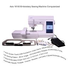 Sewing Machine Embroidery Designs Axis 10100 Automatic Embroidery Sewing Machine 7 Inch Screen
