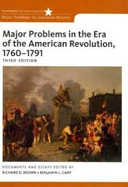 major problems in the era of the american revolution  major problems in the era of the american revolution 1760 1791 3rd edition 9780495913320